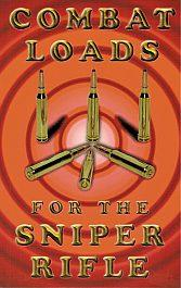 Combat Loads for Sniper Rifles