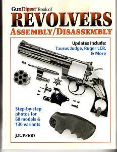 Gun Digest Book of Revolvers Assembly/Disa...