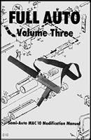 Full-Auto Volume 3: MAC-10 Modification Ma...