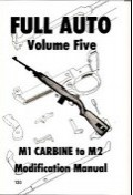 Full Auto Volume 5: M1 Carbine .30 cal