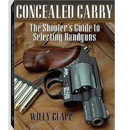 Concealed Carry The Shooters Guide to Sele...
