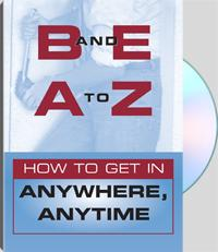 B and E: A to Z How To Get in Anywhere, An...