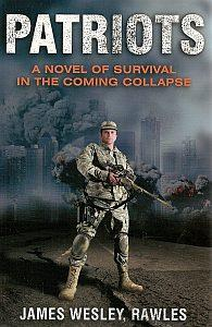 Patriots: A Novel of Survival In The Comin...