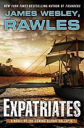 Expatriates: A Novel of the Coming Global ...